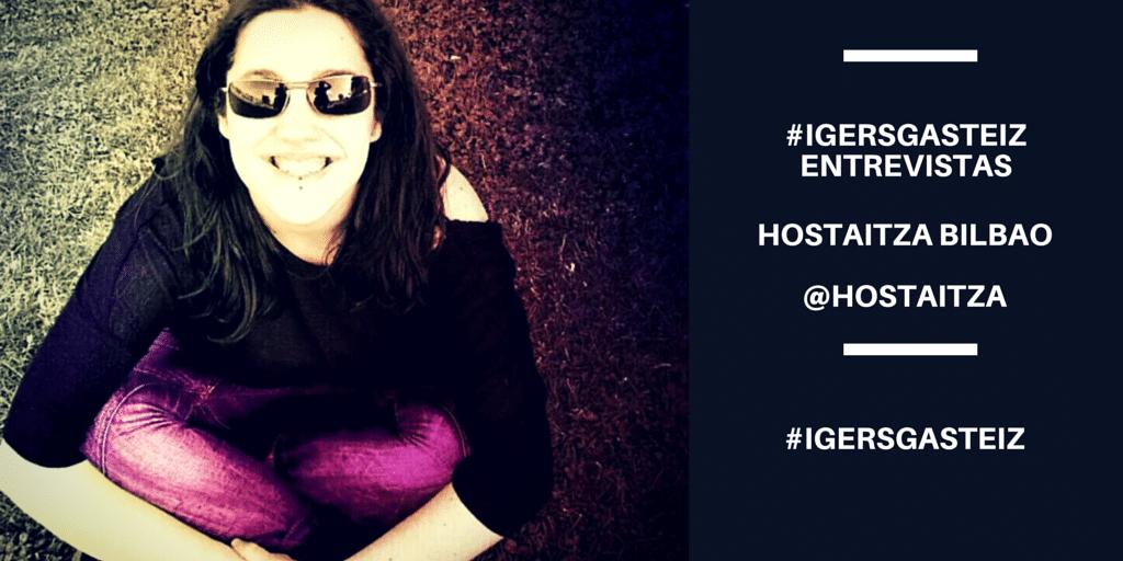 Entrevista a Hostaitza Bilbao Hostaitza #IgersGasteizEntrevistas