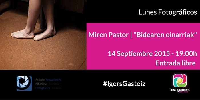 """Lunes fotográfico con Miren Pastor """"Bidearen oinarriak"""""""