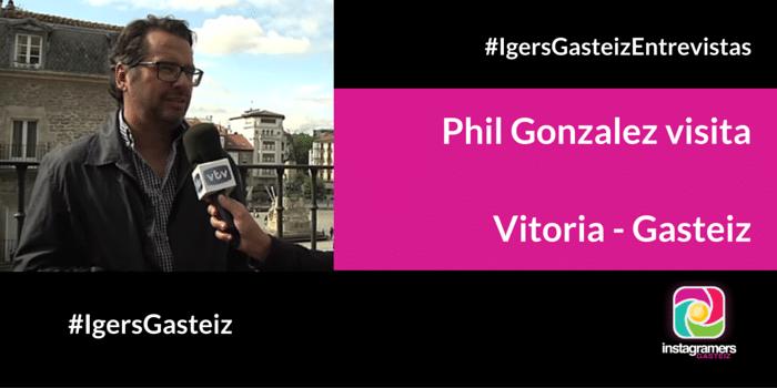 Phil Gonzalez, fundador de Instagramers, visita Vitoria – Gasteiz