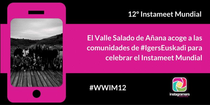 El Valle Salado de Añana acoge a las comunidades de #IgersEuskadi para celebrar el Instameet Mundial #WWIM12