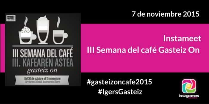 Instameet III Semana del Café Gasteiz On
