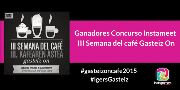 Ganadores Concurso Instameet #GasteizOnCafe2015