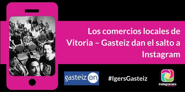 Los comercios locales de Vitoria – Gasteiz dan el salto a Instagram
