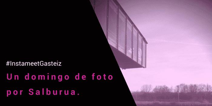 #InstameetGasteiz.