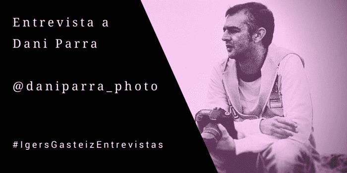 #IgersGasteizEntrevistas a Dani Parra (@daniparra_photo)