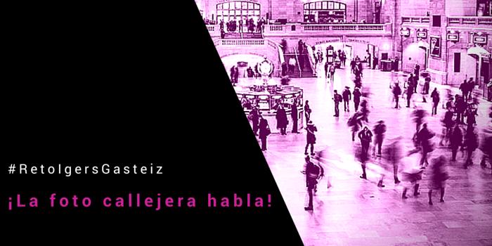 #RetoIgersGasteiz: La foto callejera habla