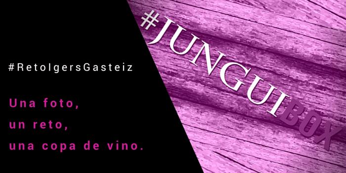 Una foto, un reto, una copa de vino. #JunguiBox