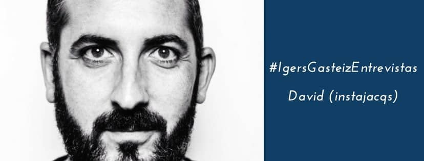#IgersGasteizEntrevistas a David (@instajacqs)