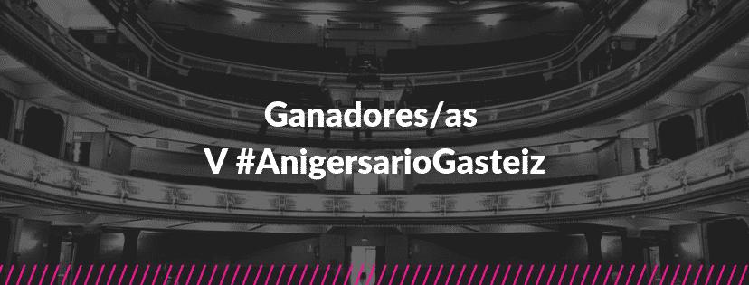 Ganadores/as V #AnigersarioGasteiz