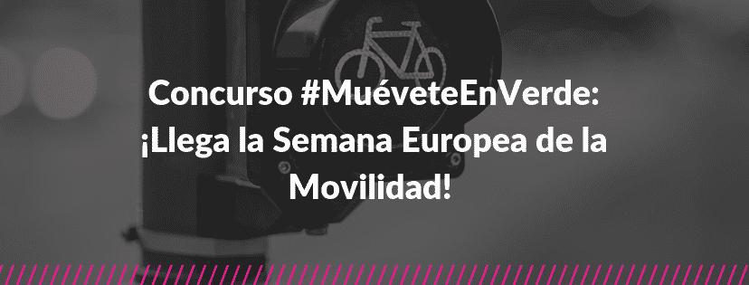 Concurso mueveteenverde llega la semana europea de la movilidad