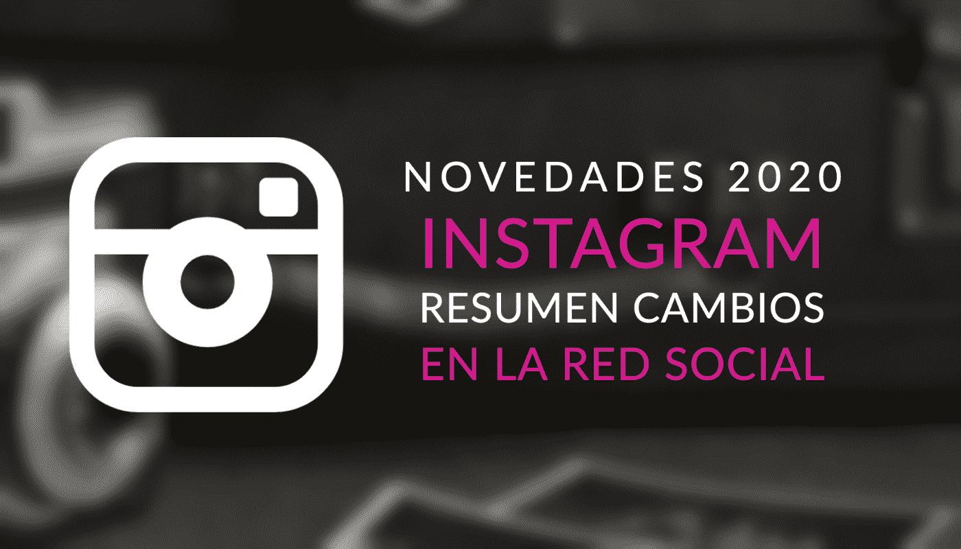 Novedades 2020 de instagram resumen completo de los cambios en la red social
